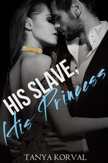 His Slave His Princess: Collared by the Billionaire Prince - cover