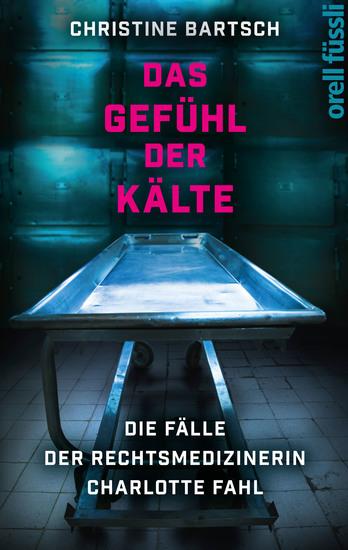 Das Gefühl der Kälte - Die Fälle der Rechtsmedizinerin Charlotte Fahl - cover
