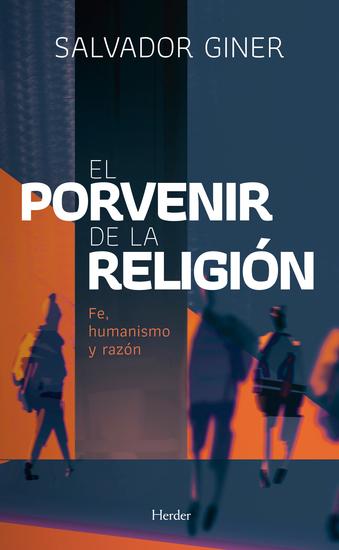 Resultado de imagen para EL PORVENIR DE LA RELIGIÓN: Fe, humanismo y razón