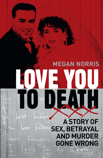Love You to Death - A Story of Sex Betrayal and Murder Gone Wrong - cover