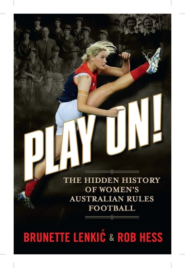Play On - The Hidden History of Women's Australian Rules Football - cover
