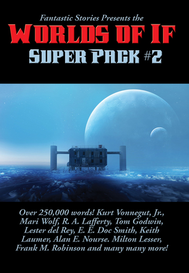 Fantastic Stories Presents the Worlds of If Super Pack #2 - cover