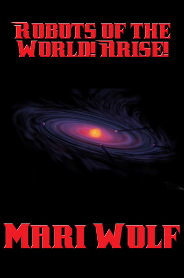 Robots of the World! Arise! - cover