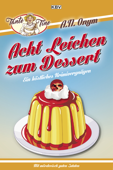 Acht Leichen zum Dessert - Acht Tage Acht Autoren Acht Ermittler Acht Leichen - cover