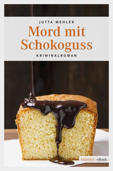Mord mit Schokoguss - Kriminalroman - cover