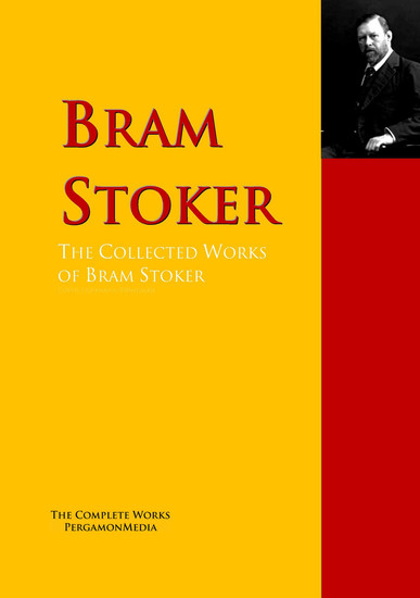 The Collected Works of Bram Stoker - The Complete Works PergamonMedia - cover
