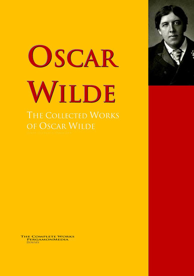 The Collected Works of Oscar Wilde - The Complete Works PergamonMedia - cover