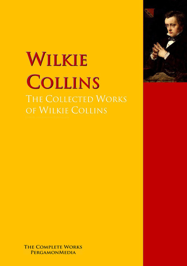 The Collected Works of Wilkie Collins - The Complete Works PergamonMedia - cover