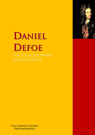 The Collected Works of Daniel Defoe - The Complete Works PergamonMedia - cover