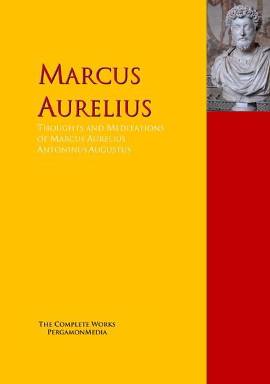 Thoughts and Meditations of Marcus Aurelius Antoninus Augustus - cover