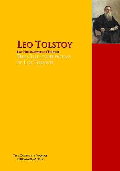 The Collected Works of Leo Tolstoy - The Complete Works PergamonMedia - cover