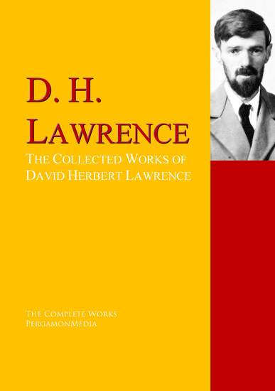 The Collected Works of David Herbert Lawrence - The Complete Works PergamonMedia - cover