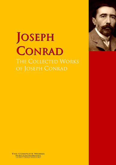 The Collected Works of Joseph Conrad - The Complete Works PergamonMedia - cover