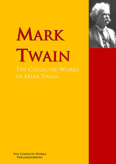 The Collected Works of Mark Twain - The Complete Works PergamonMedia - cover