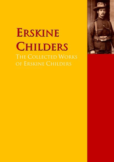 The Collected Works of Erskine Childers - The Complete Works PergamonMedia - cover