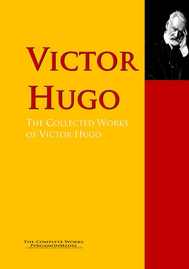 The Collected Works of Victor Hugo - The Complete Works PergamonMedia - cover