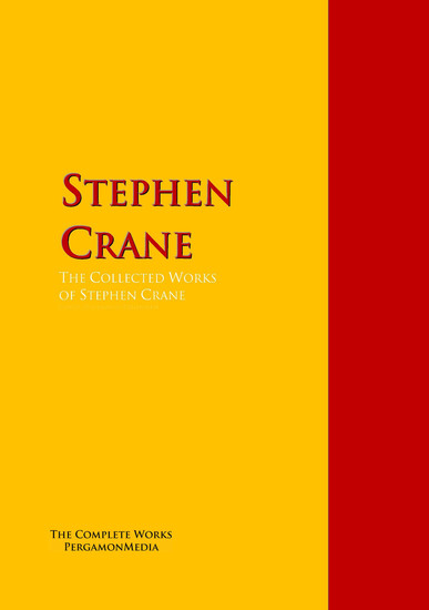 The Collected Works of Stephen Crane - The Complete Works PergamonMedia - cover