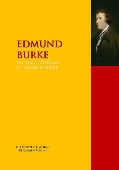 The Collected Works of EDMUND BURKE - The Complete Works PergamonMedia - cover