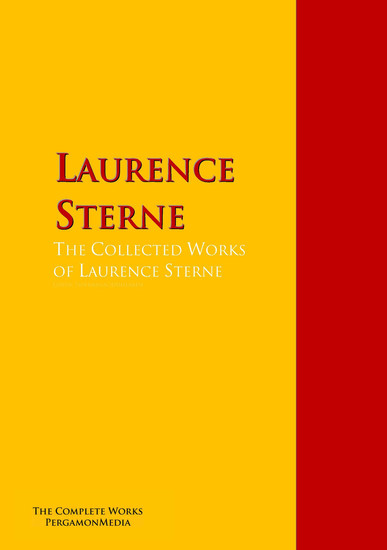 The Collected Works of Laurence Sterne - The Complete Works PergamonMedia - cover
