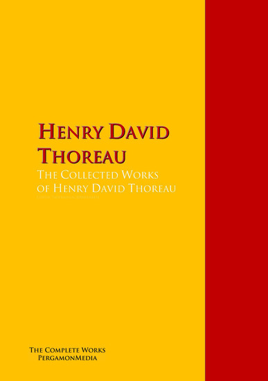 The Collected Works of Henry David Thoreau - The Complete Works PergamonMedia - cover