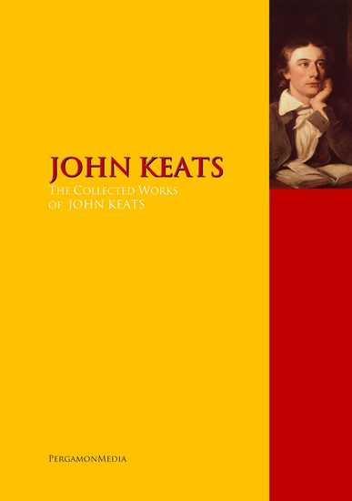 The Collected Works of JOHN KEATS - The Complete Works PergamonMedia - cover