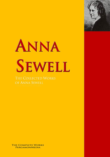 The Collected Works of Anna Sewell - The Complete Works PergamonMedia - cover