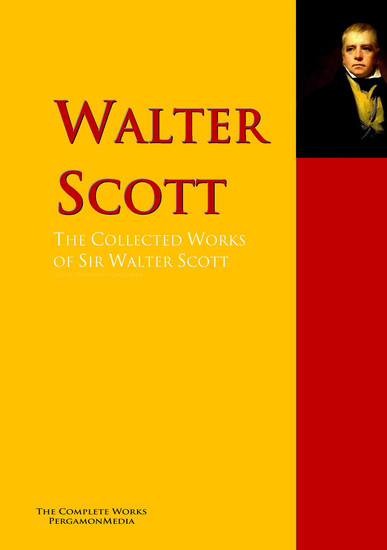 The Collected Works of Sir Walter Scott - The Complete Works PergamonMedia - cover
