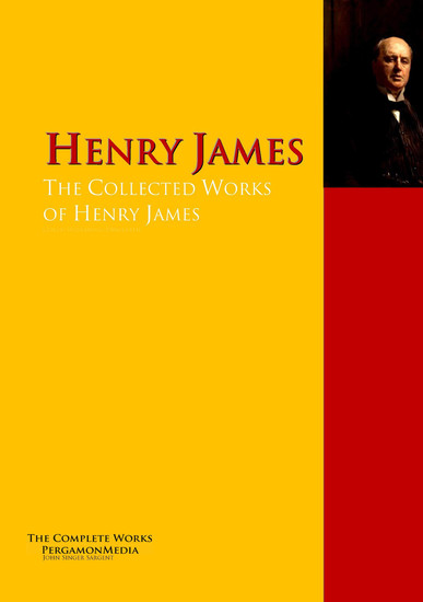 The Collected Works of Henry James - The Complete Works PergamonMedia - cover