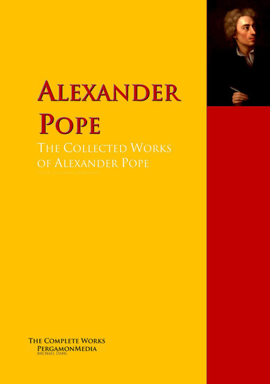 The Collected Works of Alexander Pope - The Complete Works PergamonMedia - cover