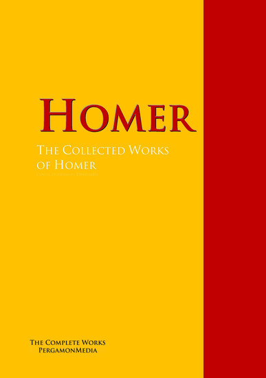 The Collected Works of Homer - The Complete Works PergamonMedia - cover
