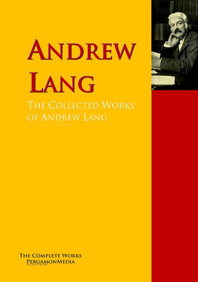 The Collected Works of Andrew Lang - The Complete Works PergamonMedia - cover