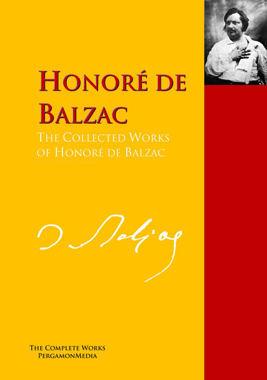 The Collected Works of Honoré de Balzac - The Complete Works PergamonMedia - cover