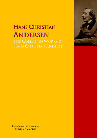 The Collected Works of Hans Christian Andersen - The Complete Works PergamonMedia - cover