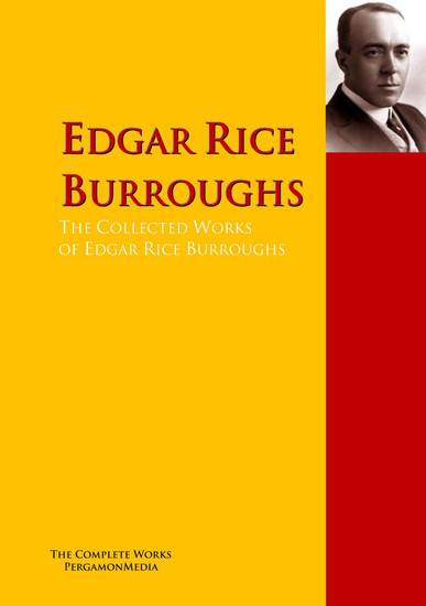The Collected Works of Edgar Rice Burroughs - The Complete Works PergamonMedia - cover