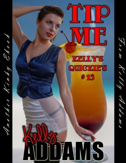 Tip Me - Kelly's Quickie's #15 - cover