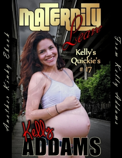 Maternity Leave - Kelly's Quickie's #17 - cover