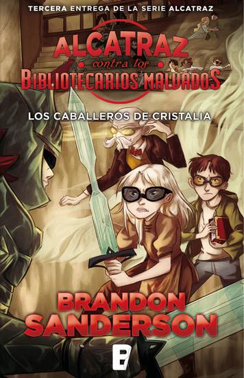 Alcatraz contra os Bibliotecarios Malvados 3 - Los caballeros de Cristalia - cover