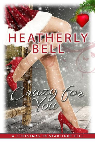 Crazy for You - A Christmas in Starlight Hill - Starlight Hill #7 - cover