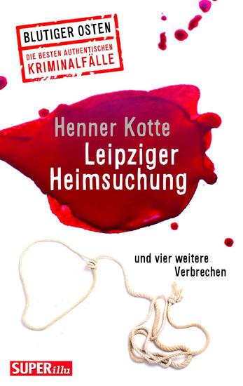 Leipziger Heimsuchung - und vier weitere Verbrechen - cover