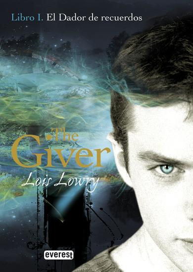El Dador de Recuerdos Libro I The Giver - cover