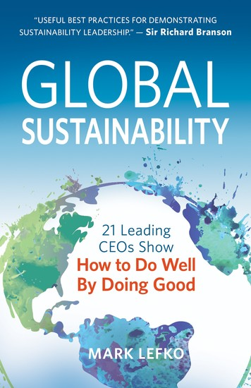Global Sustainability - 21 Leading CEOs Show How to Do Well by Doing Good - cover
