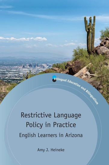 Restrictive Language Policy in Practice - English Learners in Arizona - cover