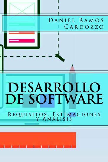 Desarrollo de Software: Requisitos Estimaciones y Análisis - cover