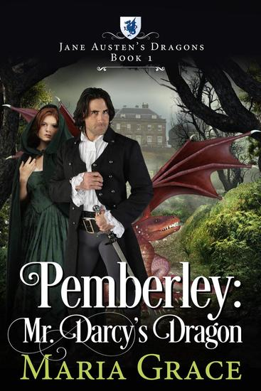 Pemberley: Mr Darcy's Dragon - Jane Austen's Dragons - cover