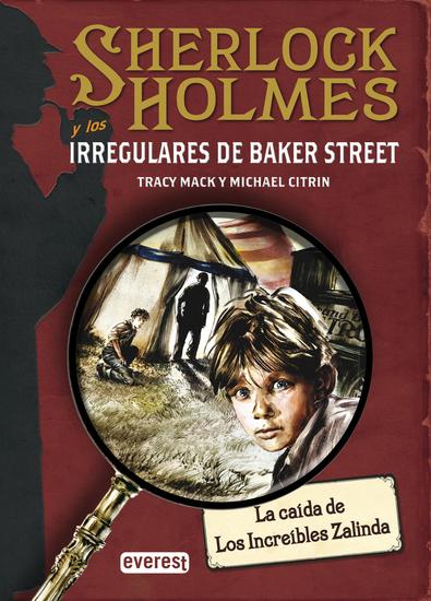 SHERLOCK HOLMES y los irregulares de Baker Street La caída de Los Increíbles Zalinda - cover