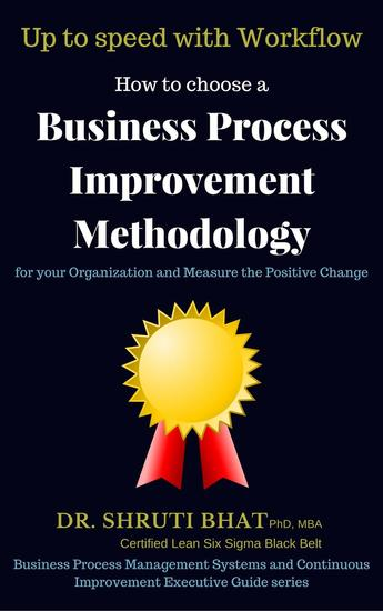 How To Choose A Business Process Improvement Methodology For Your Organization And Measure The Positive Change- Up to speed with workflow - Business Process Management and Continuous Improvement Executive Guide series #3 - cover