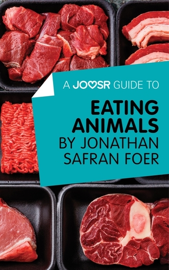 A Joosr Guide to Eating Animals by Jonathan Safran Foer - cover