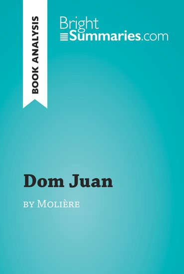 Dom Juan by Molière (Book Analysis) - Detailed Summary Analysis and Reading Guide - cover