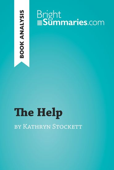 The Help by Kathryn Stockett (Book Analysis) - Detailed Summary Analysis and Reading Guide - cover