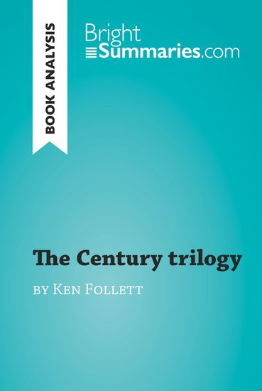 The Century trilogy by Ken Follett (Book Analysis) - Detailed Summary Analysis and Reading Guide - cover